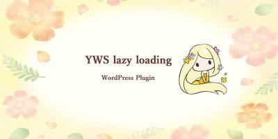 WordPressの表示速度を改善するプラグイン「YWS lazy loading」